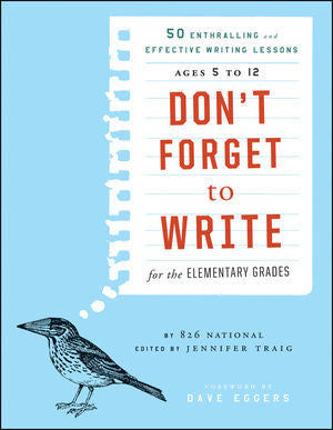 Don't Forget to Write for the Elementary Grades: 50 Enthralling and Effective Writing Lessons (Ages 5 to 12) Book Cover