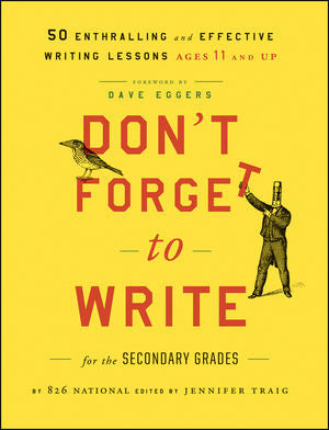 Don't Forget to Write for the Secondary Grades: 50 Enthralling and Effective Writing Lessons (Ages 11 and up) Book Cover