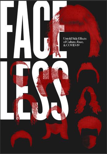 Faceless: Untold Side Effects of Culture, Race, & COVID-19