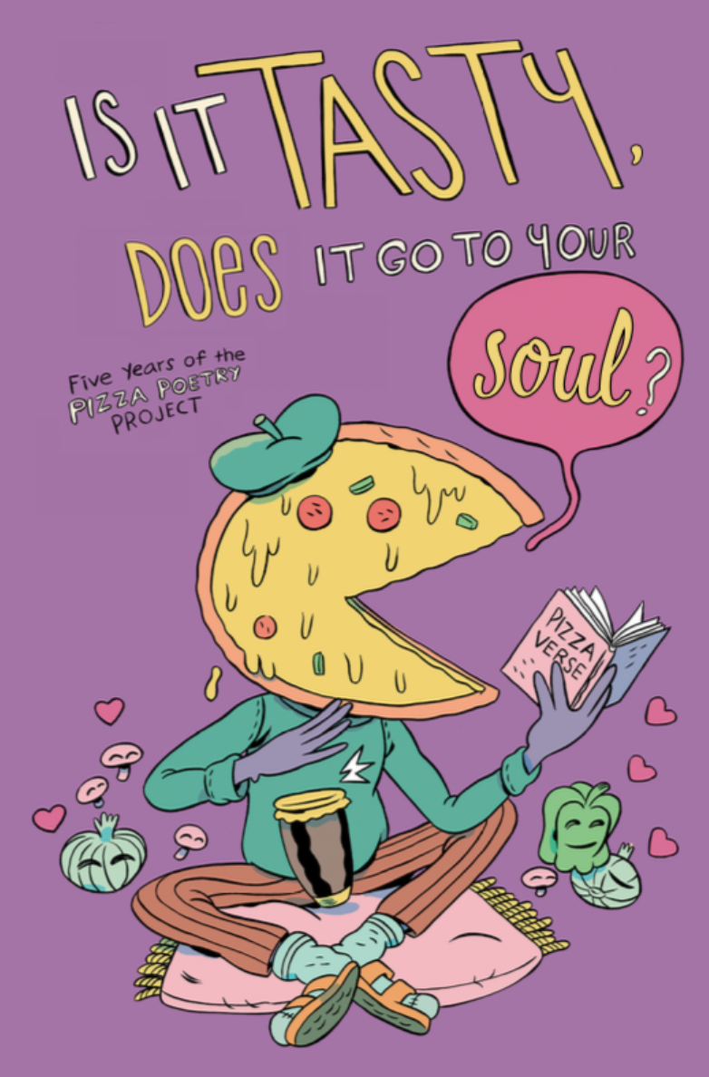 Is It Tasty, Does It Go to Your Soul?: Five Years of the Pizza Poetry Project (826 New Orleans)
