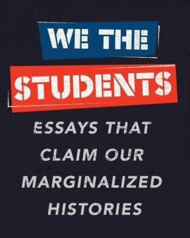 We the Students: Essays That Claim Our Marginalized Histories (826 Boston)