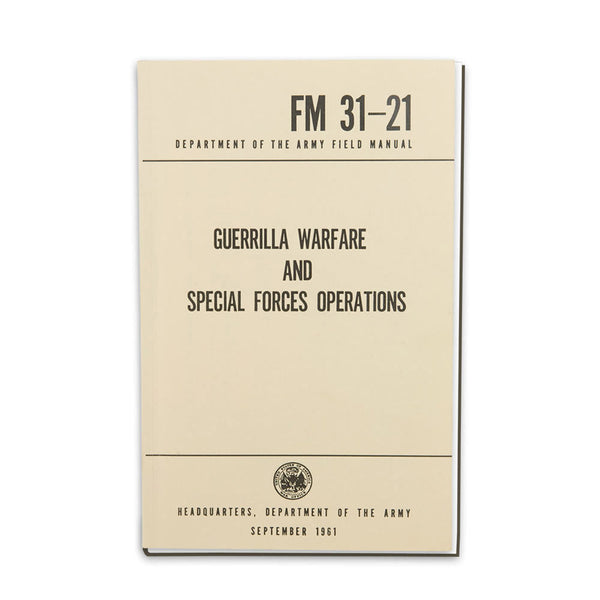 US Army Field Manual - Guerrilla Warfare and Special Forces Operations Manual FM 31-21