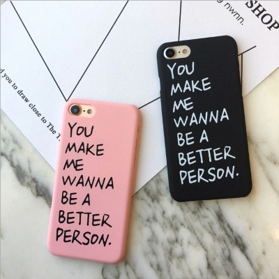 """You make me wanna be a better person"" Funny Hard iPhone Case, CA041 - We Love Apple"
