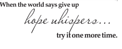 """When the world says give up"" Wall Decal"