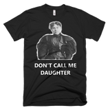 DON'T CALL ME DAUGHTER Short sleeve men's t-shirt