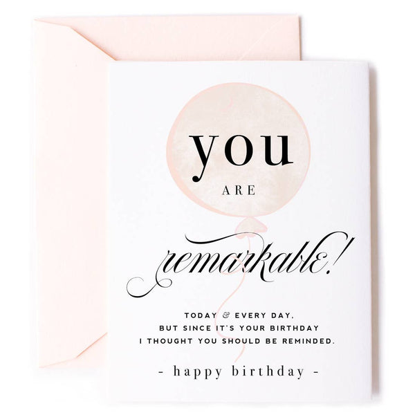 You Are Remarkable Birthday Card