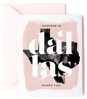 Someone In Dallas Misses You - Love Card