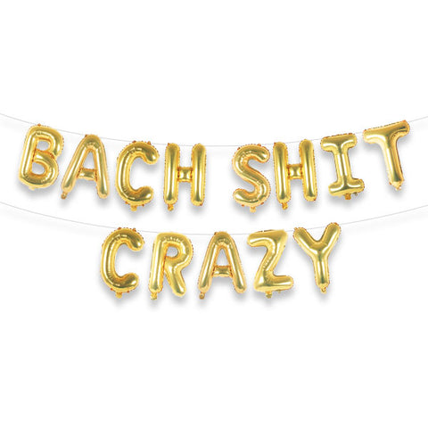 "BACH SHIT CRAZY 16"" Gold Foil Letter Balloon Banner Kit"