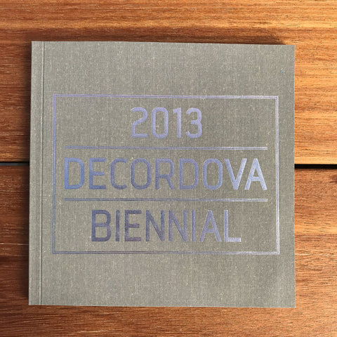 2013 deCordova Biennial Exhibition Catalogue