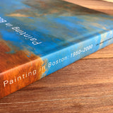 Painting in Boston 1950 - 2000 Exhibition Catalogue