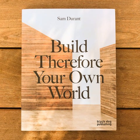 Sam Durant: The Meeting House / Build Therefore Your Own World