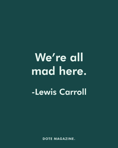 Dote Quote: Lewis Carroll