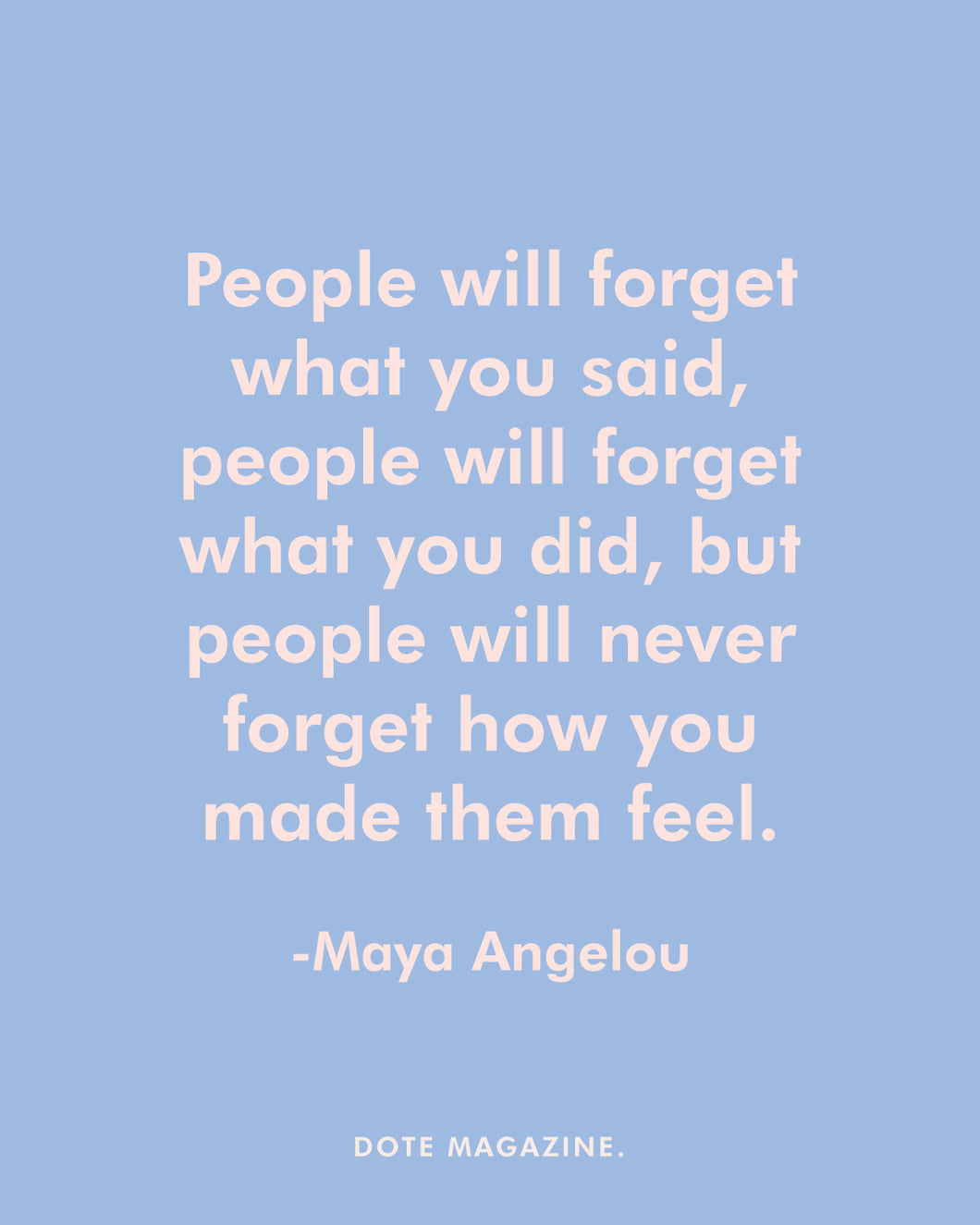 Dote Quote: Maya Angelou