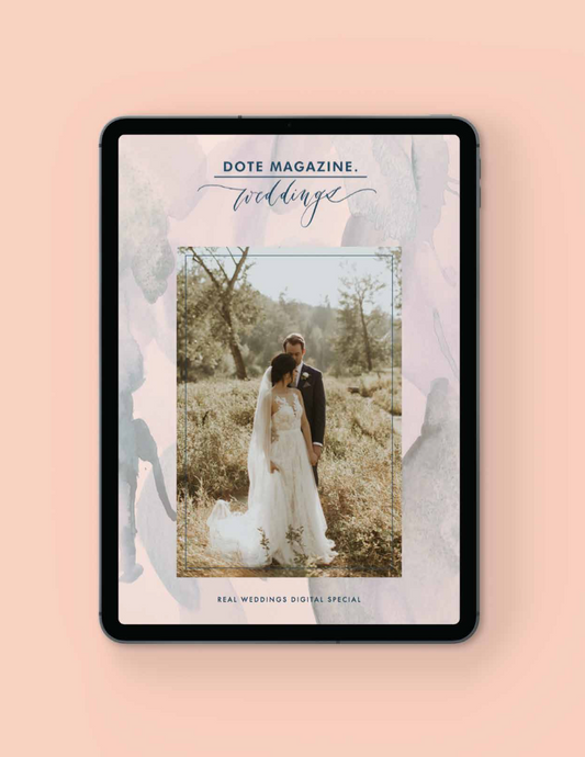 Dote Magazine Weddings - Real Weddings Digital Special