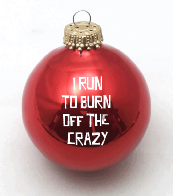 042eb09599612 I Run To Burn Off The Crazy Christmas Ornament (Various Colors) - BaySix