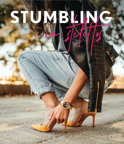 Stumbling in Stilettos