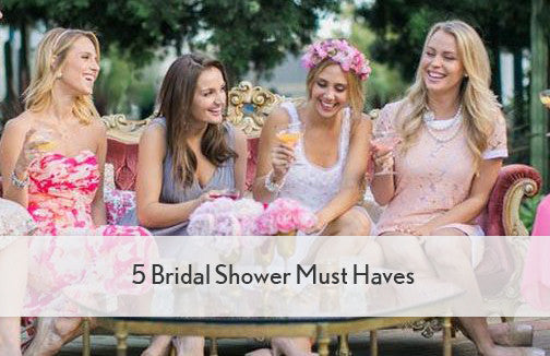 5 Bridal Shower Must Haves