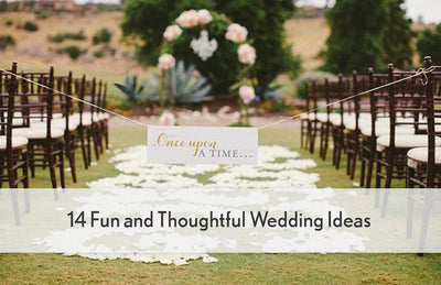 14 Fun & Thoughtful Wedding Ideas