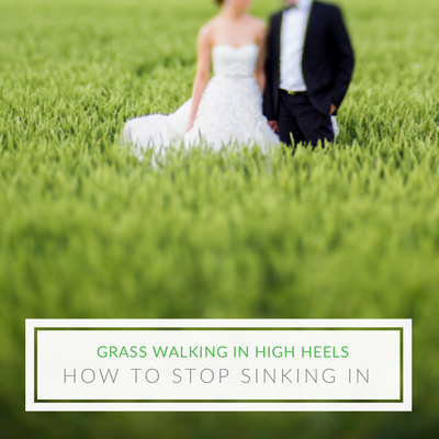 Grass Walking: How to Keep High Heels from Sinking into the Lawn or Grass