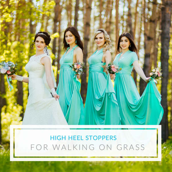 Heel Stoppers to Walk on Grass at Weddings and Prevent Sinking