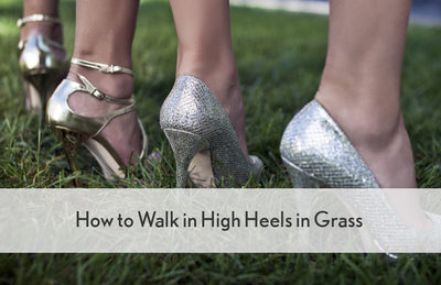 How to Walk in High Heels in Grass