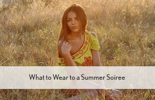 What to Wear to a Summer Soiree