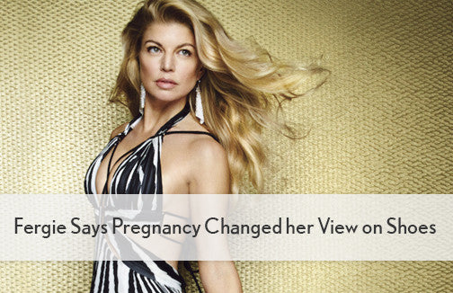 Fergie Says Pregnancy Changed her View on Shoes