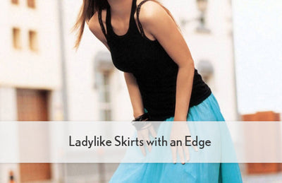 Ladylike Skirts with an Edge