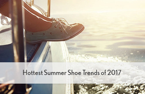 Hottest Summer Shoe Trends of 2017