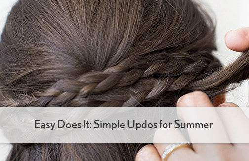 Easy Does It: Simple Updos for Summer