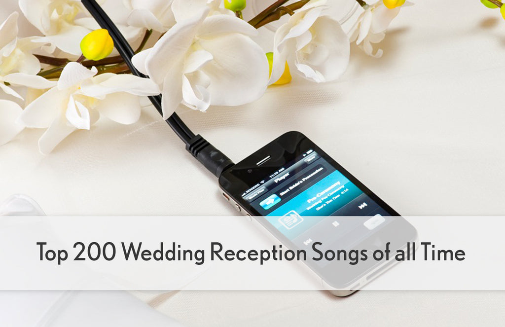 Top 200 Wedding Playlist Songs Of All Time