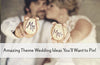 """Pinnable"" Theme Wedding Ideas You Wont Want To Miss!"