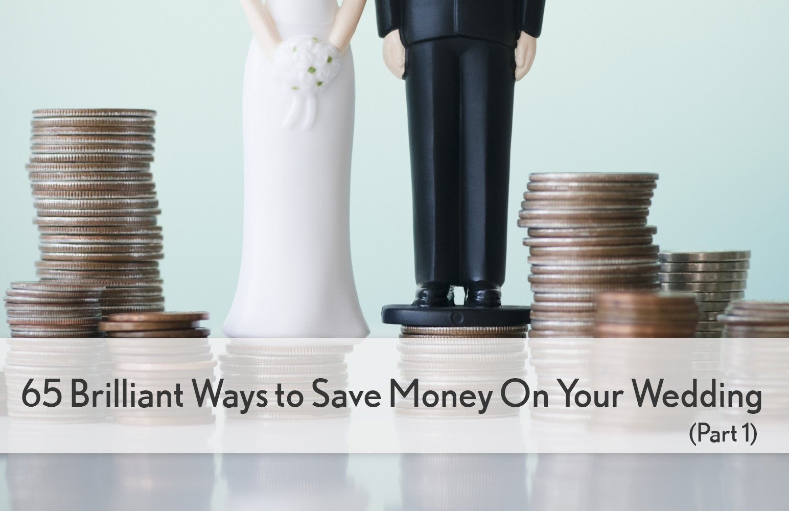 65 Brilliant and Ingenious Ways to Save Money and Cut Wedding Costs