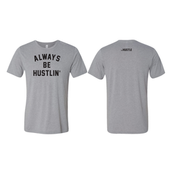 Always Be Hustlin' Shirt