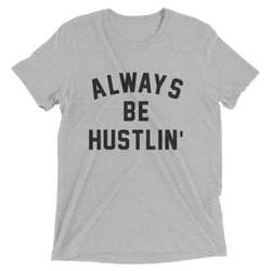 Women's Fit Always Be Hustlin' Shirt - AMB