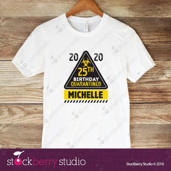 Quarantine Birthday Shirt - Stockberry Studio