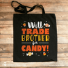 Trick or Treat Bag - Will Trade Brother for Candy - Halloween Tote Bag for Kids - Stockberry Studio