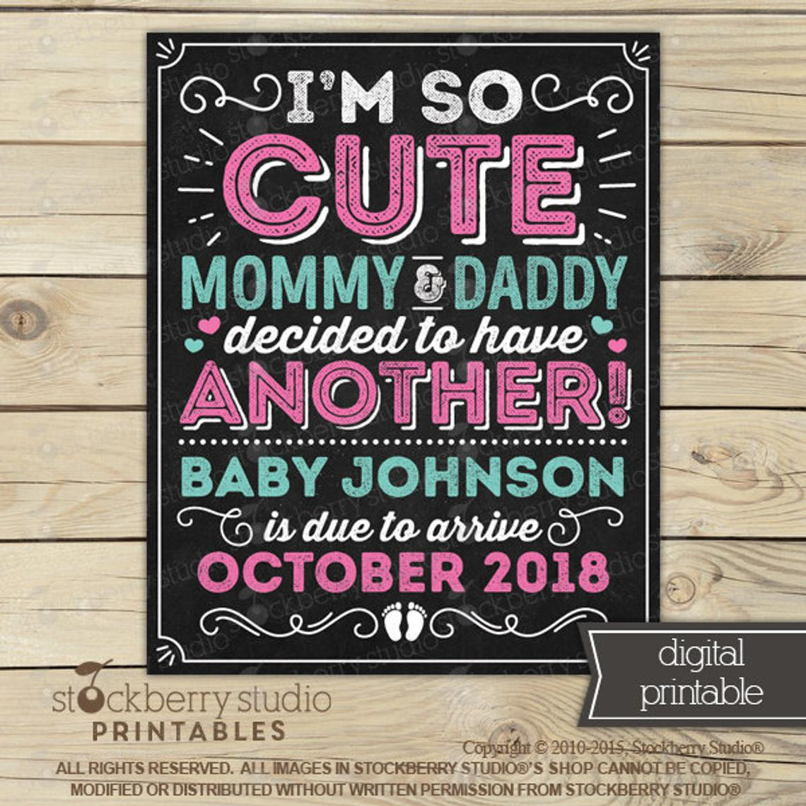 I'm So Cute Mommy and Daddy Decided to Have Another Sign