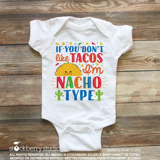 Taco Baby Clothes If You Don't Like Tacos Then I'm Nacho Type - Stockberry Studio