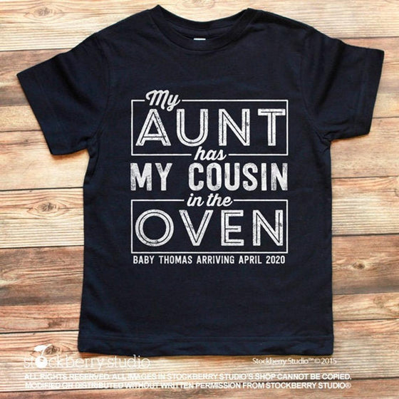 My Aunt Has My Cousin in the Oven Announcement Shirt