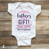 I'm your Father's Day Gift! Mom Says You're Welcome!