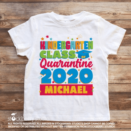 Kindergarten Graduation Quarantine Shirt