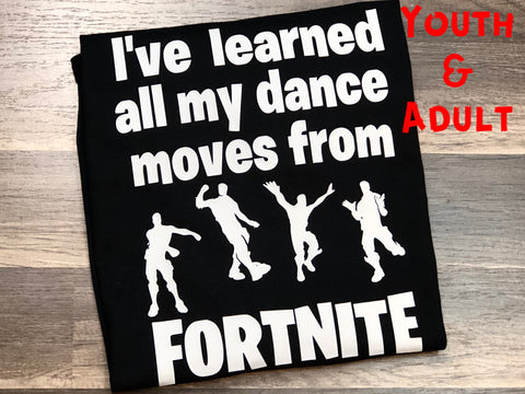 I've Learned All My Dance Moves From Fortnite