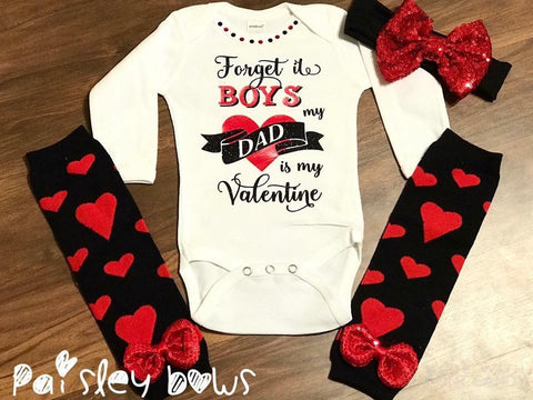 Forget It Boys My Daddy Is My Valentine - Paisley Bows
