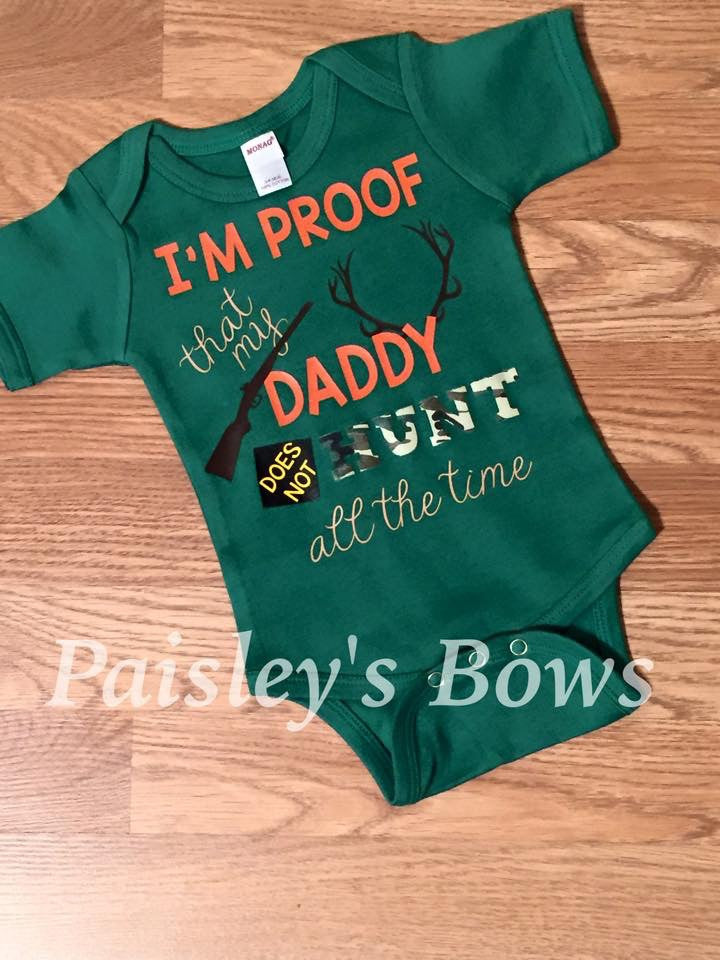 I'm Proof That My Daddy Does Not Hunt All The Time - Paisley Bows