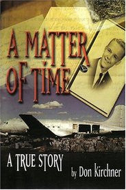 A Matter of Time True Story by Don Kirchner