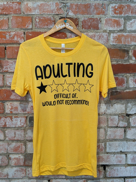 """""""Adulting- Difficult AF"""" Tee"""