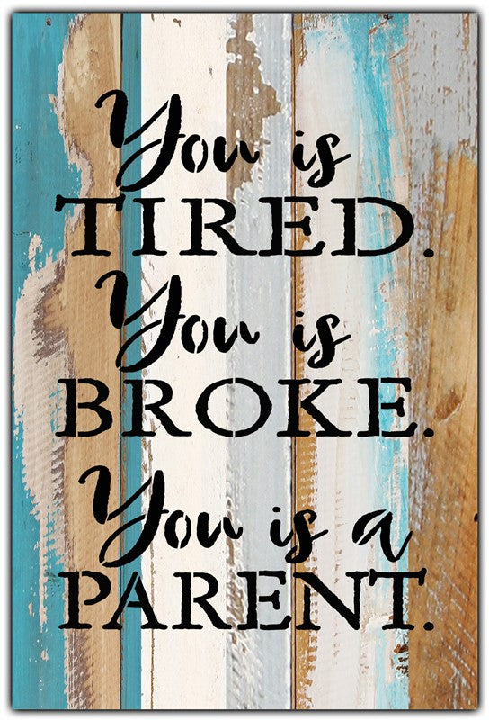 You is Tired - Wood Sign