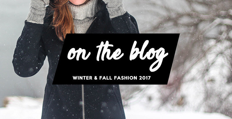 Fall & Winter Fashion 2017: What to Look Forward To
