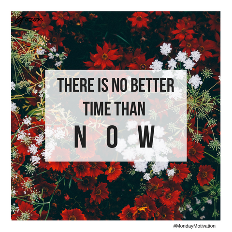 There is no better time than now #motivationMonday